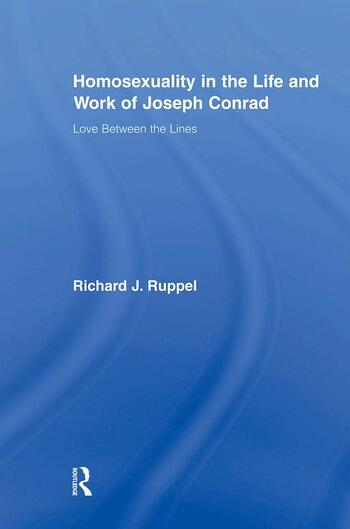 Homosexuality in the Life and Work of Joseph Conrad Love Between the Lines book cover