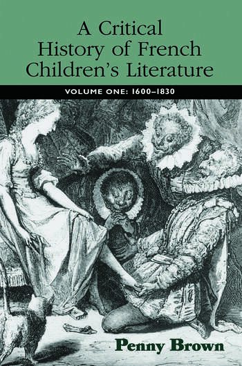 A Critical History of French Children's Literature Volume One: 1600–1830 book cover