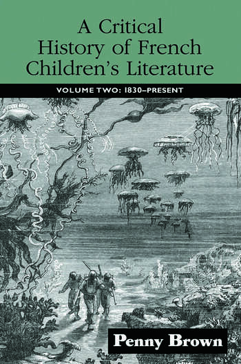 A Critical History of French Children's Literature Volume Two: 1830-Present book cover