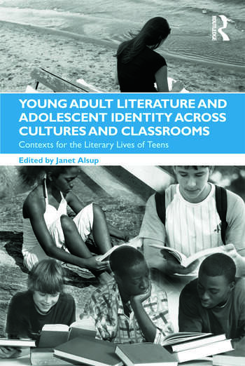 Young Adult Literature and Adolescent Identity Across Cultures and Classrooms Contexts for the Literary Lives of Teens book cover
