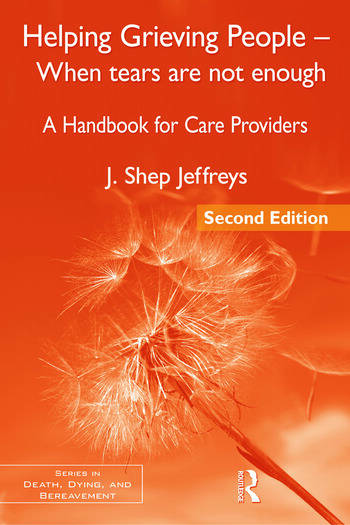 Helping Grieving People - When Tears Are Not Enough A Handbook for Care Providers book cover