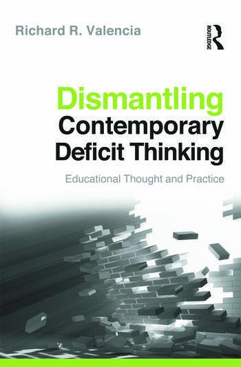 Dismantling Contemporary Deficit Thinking Educational Thought and Practice book cover