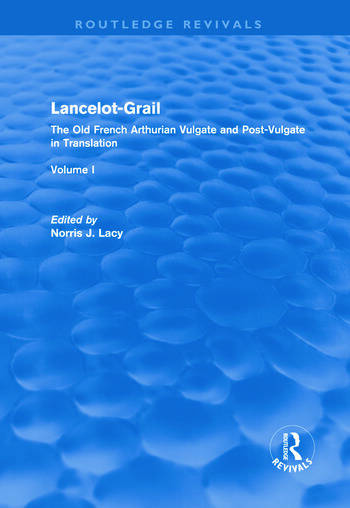 Lancelot-Grail: Volume 1 (Routledge Revivals) The Old French Arthurian Vulgate and Post-Vulgate in Translation book cover