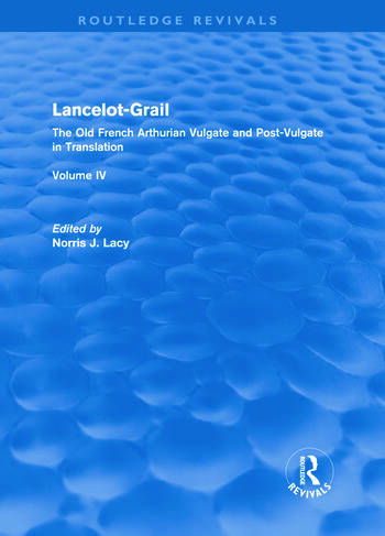 Lancelot-Grail: Volume 4 (Routledge Revivals) The Old French Arthurian Vulgate and Post-Vulgate in Translation book cover