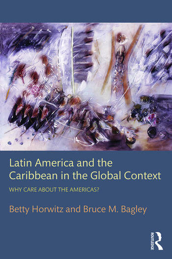 Latin America and the Caribbean in the Global Context Why care about the Americas? book cover