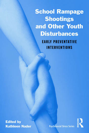 School Rampage Shootings and Other Youth Disturbances Early Preventative Interventions book cover