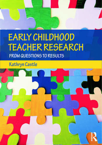 Early Childhood Teacher Research From Questions to Results book cover