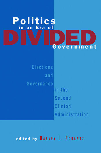 Politics in an Era of Divided Government The Election of 1996 and its Aftermath book cover