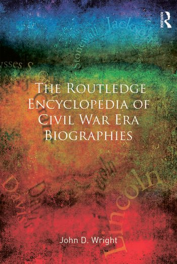 The Routledge Encyclopedia of Civil War Era Biographies book cover