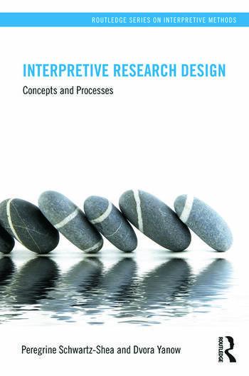 Interpretive Research Design Concepts and Processes book cover