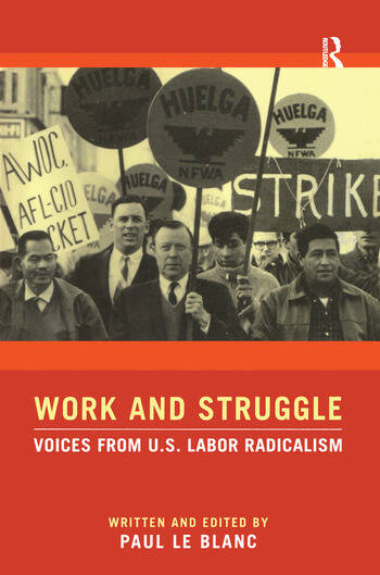 Work and Struggle Voices from U.S. Labor Radicalism book cover