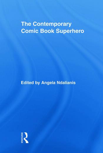 The Contemporary Comic Book Superhero book cover