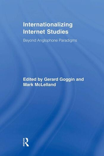 Internationalizing Internet Studies Beyond Anglophone Paradigms book cover