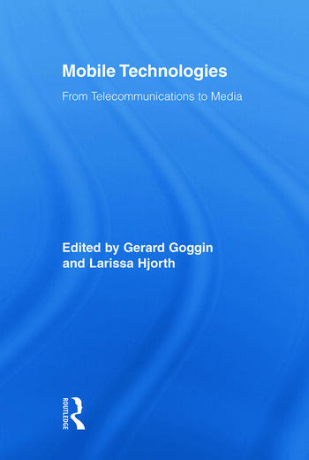 Mobile Technologies From Telecommunications to Media book cover
