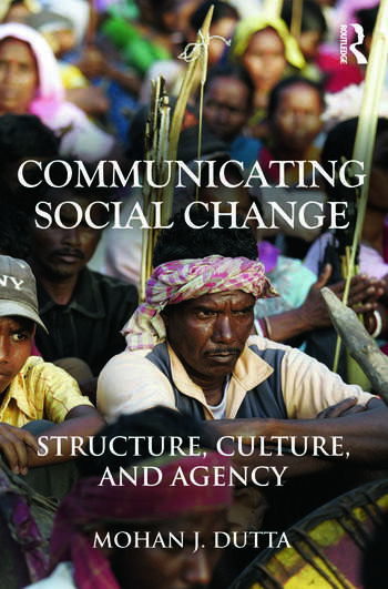 Communicating Social Change Structure, Culture, and Agency book cover