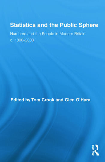 Statistics and the Public Sphere Numbers and the People in Modern Britain, c. 1800-2000 book cover