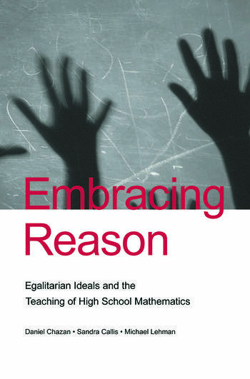 Embracing Reason Egalitarian Ideals and the Teaching of High School Mathematics book cover