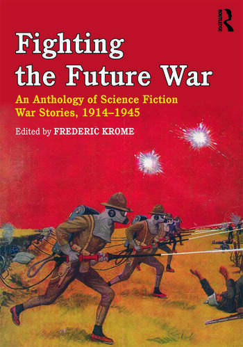 Fighting the Future War An Anthology of Science Fiction War Stories, 1914-1945 book cover
