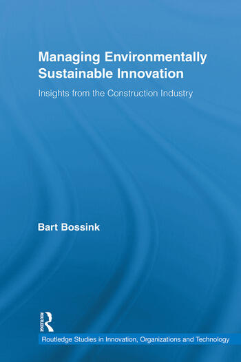 Managing Environmentally Sustainable Innovation Insights from the Construction Industry book cover