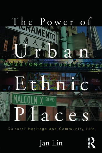 The Power of Urban Ethnic Places Cultural Heritage and Community Life book cover