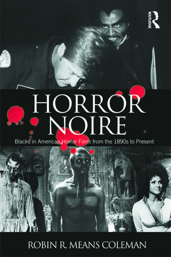 Horror Noire Blacks in American Horror Films from the 1890s to Present book cover
