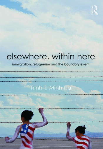 Elsewhere, Within Here Immigration, Refugeeism and the Boundary Event book cover