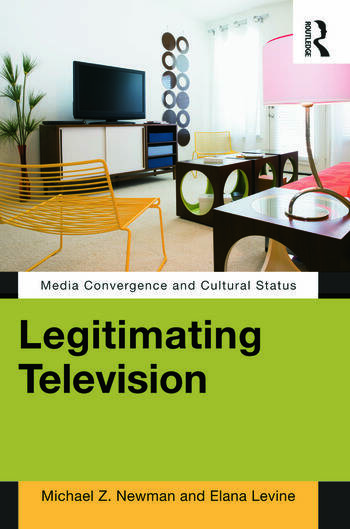 Legitimating Television Media Convergence and Cultural Status book cover