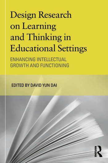 Design Research on Learning and Thinking in Educational Settings Enhancing Intellectual Growth and Functioning book cover