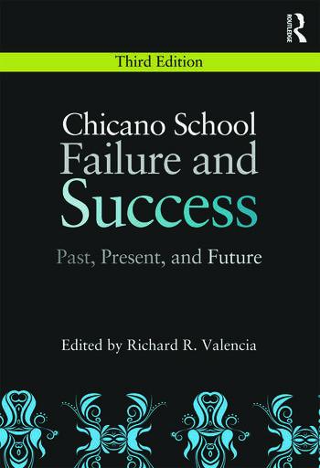 Chicano School Failure and Success Past, Present, and Future book cover