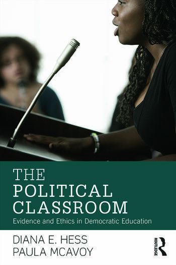 The Political Classroom Evidence and Ethics in Democratic Education book cover