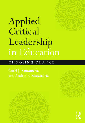 Applied Critical Leadership in Education Choosing Change book cover