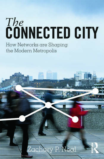 The Connected City How Networks are Shaping the Modern Metropolis book cover