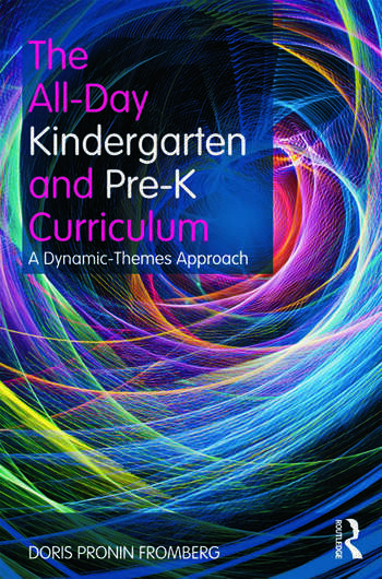 The All-Day Kindergarten and Pre-K Curriculum A Dynamic-Themes Approach book cover