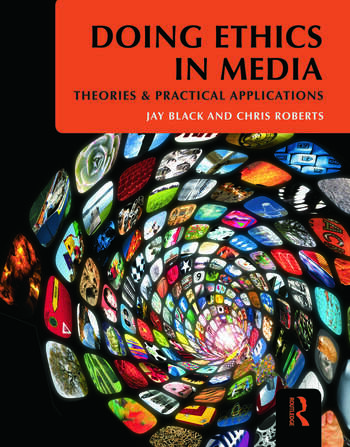 Doing Ethics in Media Theories and Practical Applications book cover
