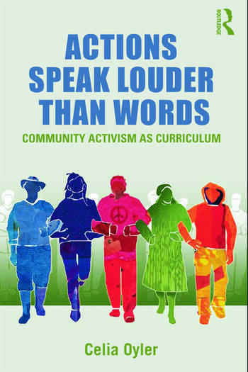 Actions Speak Louder than Words Community Activism as Curriculum book cover