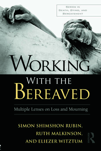 Working With the Bereaved Multiple Lenses on Loss and Mourning book cover