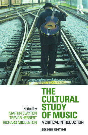 The Cultural Study of Music A Critical Introduction book cover
