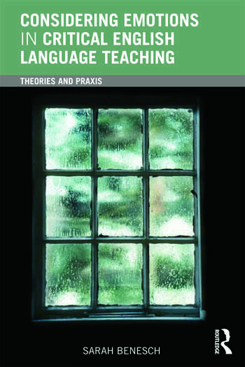 Considering Emotions in Critical English Language Teaching Theories and Praxis book cover