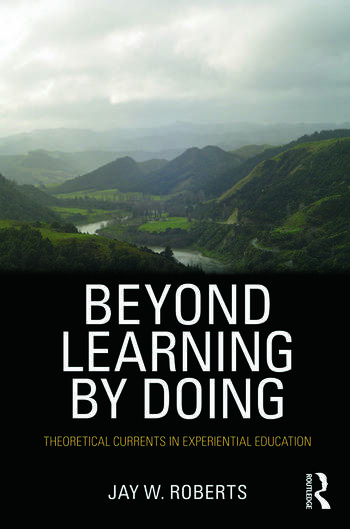 Beyond Learning by Doing Theoretical Currents in Experiential Education book cover