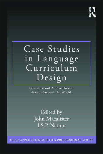 Case Studies in Language Curriculum Design Concepts and Approaches in Action Around the World book cover