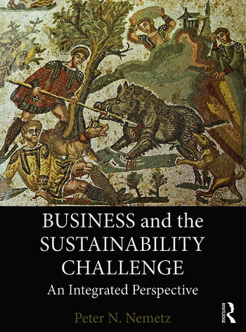Business and the Sustainability Challenge An Integrated Perspective book cover