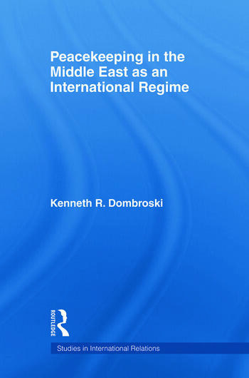 Peacekeeping in the Middle East as an International Regime book cover