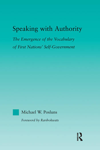 Speaking with Authority The Emergence of the Vocabulary of First Nations' Self-Government book cover