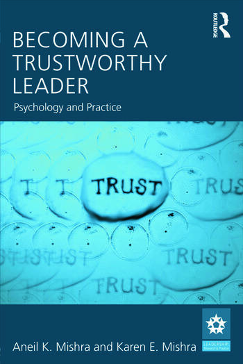 Becoming a Trustworthy Leader Psychology and Practice book cover