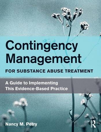 Contingency Management for Substance Abuse Treatment A Guide to Implementing This Evidence-Based Practice book cover