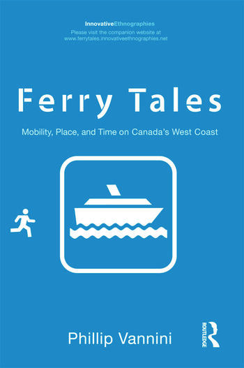 Ferry Tales Mobility, Place, and Time on Canada's West Coast book cover