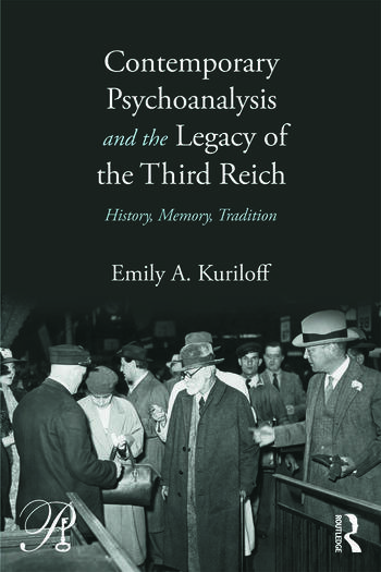 Contemporary Psychoanalysis and the Legacy of the Third Reich History, Memory, Tradition book cover