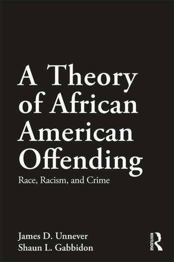 A Theory of African American Offending Race, Racism, and Crime book cover