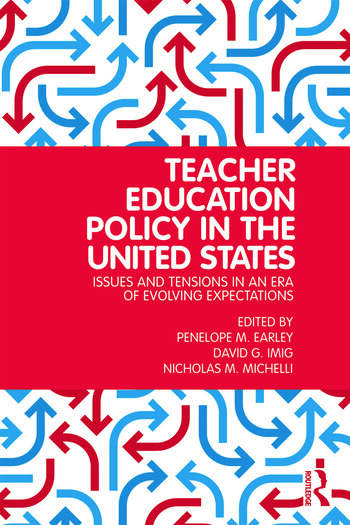 Teacher Education Policy in the United States Issues and Tensions in an Era of Evolving Expectations book cover