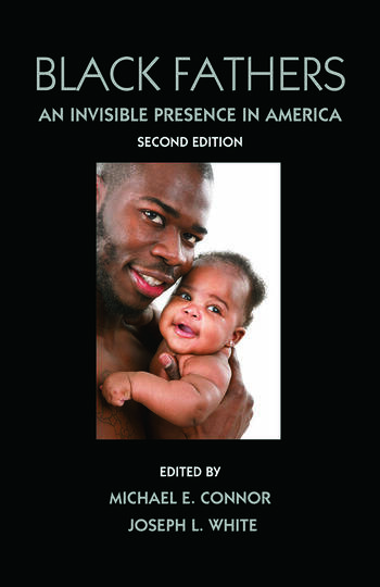 Black Fathers An Invisible Presence in America, Second Edition book cover